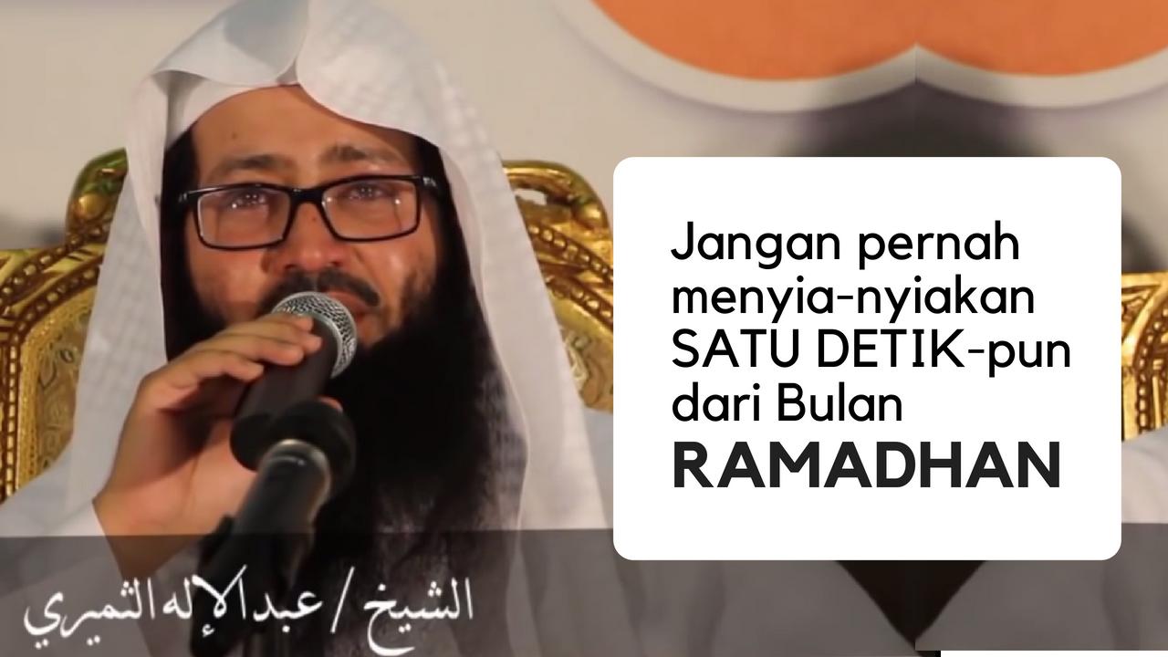 Jangan sia-siakan Bulan Ramadhan